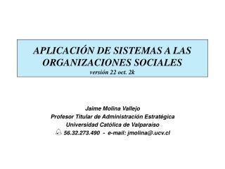 APLICACIÓN DE SISTEMAS A LAS ORGANIZACIONES SOCIALES versión 22 oct. 2k