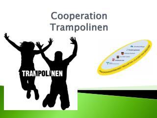 Cooperation Trampolinen