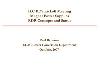ILC BDS Kickoff Meeting  Magnet Power Supplies RDR Concepts and Status