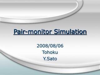 Pair-monitor Simulation