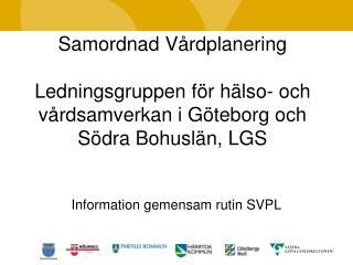 Information gemensam rutin SVPL