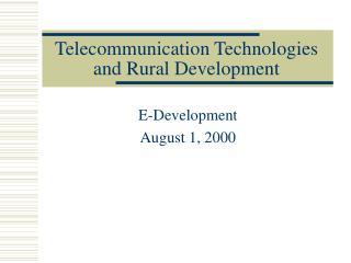 Telecommunication Technologies and Rural Development