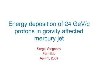 Energy deposition of 24 GeV/c protons in gravity affected mercury jet