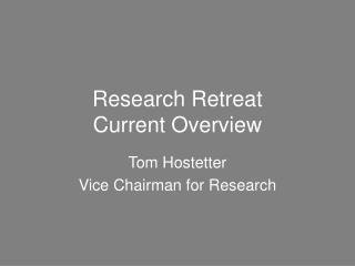 Research Retreat Current Overview