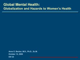 Global Mental Health:  Globalization and Hazards to Women's Health