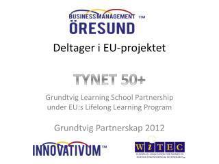 Deltager i EU-projektet TYNET 50+