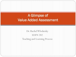 A Glimpse of  Value Added Assessment