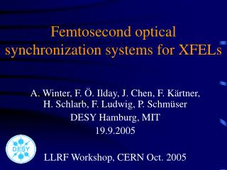 Femtosecond optical synchronization systems for XFELs