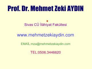 Prof. Dr. Mehmet Zeki AYDIN Sivas CÜ İlâhiyat Fakültesi mehmetzekiaydin