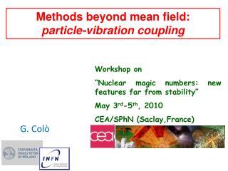 Methods beyond mean field:     particle-vibration coupling