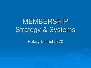 MEMBERSHIP  Strategy & Systems