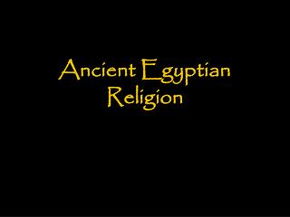 Ancient Egyptian  Religion