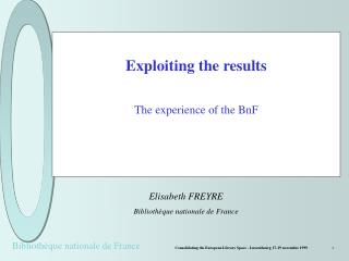 Exploiting the results The experience of the BnF