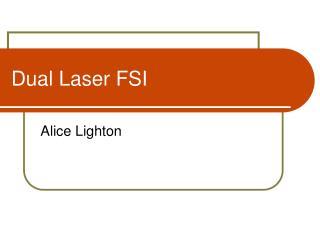 Dual Laser FSI