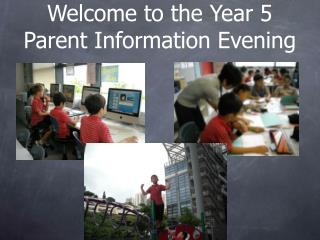 Welcome to the Year 5  Parent Information Evening