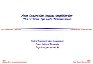 Next Generation Optical Amplifier for  10 ' s of Tera-bps Data Transmission