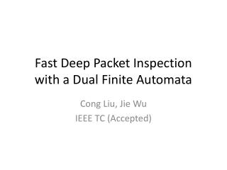 Fast Deep Packet Inspection with a Dual Finite Automata