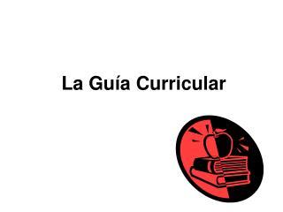 La Guía Curricular