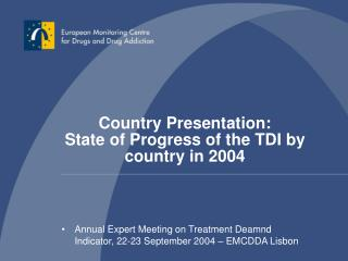 Country Presentation: State of Progress of the TDI by country in 2004