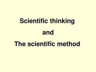Scientific thinking   and  The scientific method