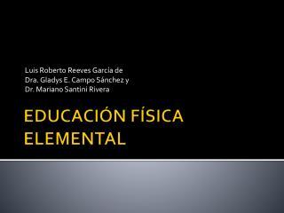 EDUCACIÓN FÍSICA ELEMENTAL