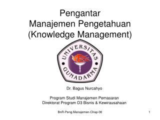 Pengantar  Manajemen Pengetahuan  Knowledge Management