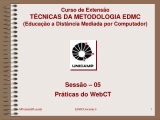 Curso de Extensão TÉCNICAS DA METODOLOGIA EDMC (Educação a Distância Mediada por Computador)