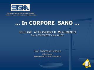 ... In CORPORE  SANO … EDUCARE  ATTRAVERSO IL  M OVIMENTO DALLA CORPOREITA' ALLA SALUTE