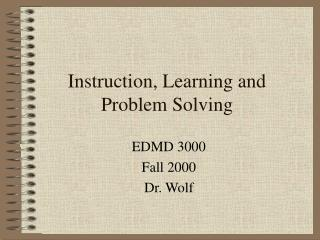 Instruction, Learning and Problem Solving