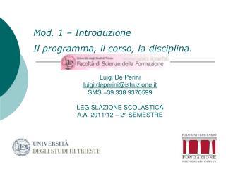 Mod. 1 – Introduzione Il programma, il corso, la disciplina.