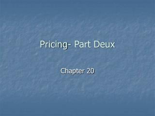Pricing- Part Deux
