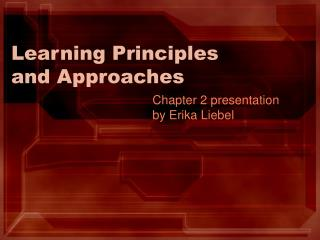 Learning Principles and Approaches