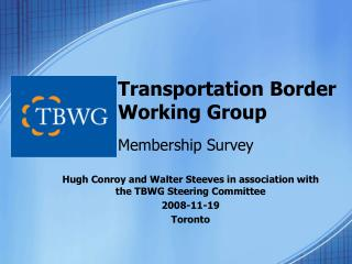 Transportation Border Working Group  Membership Survey