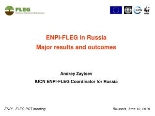 ENPI-FLEG in Russia Major results and outcomes Andrey Zaytsev