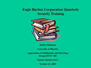 Eagle Harbor Corporation Quarterly Security Training