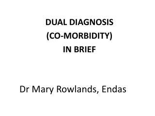 Dr Mary Rowlands, Endas