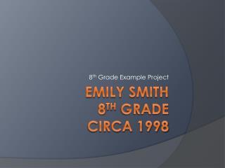 Emily Smith 8 th  Grade Circa 1998