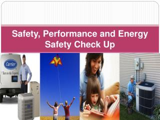 Safety, Performance and Energy Safety Check Up