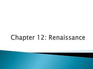 Chapter 12: Renaissance
