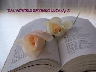 Dal Vangelo secondo Luca 18,1-8