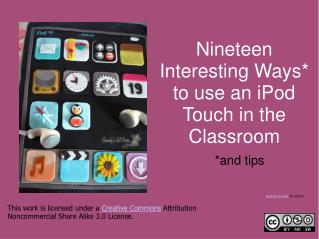 Nineteen Interesting Ways* to use an iPod Touch in the Classroom