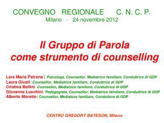 CONVEGNO   REGIONALE      C. N. C. P.  Milano   -   24 novembre 2012