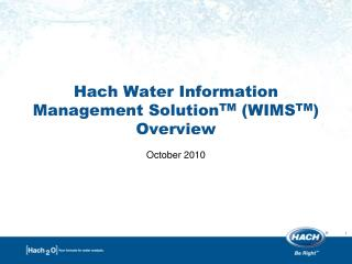 Hach Water Information Management Solution TM  (WIMS TM ) Overview