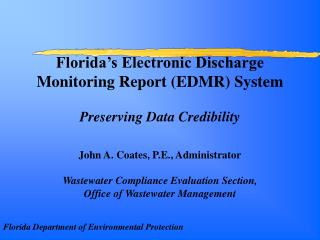 John A. Coates, P.E., Administrator Wastewater Compliance Evaluation Section,