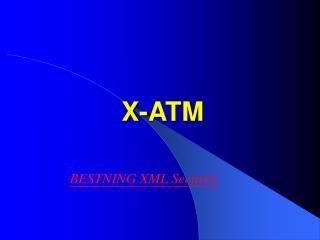 X-ATM