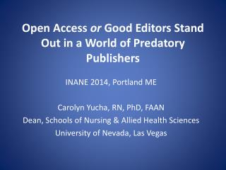 Open Access  or  Good Editors Stand Out in a World of Predatory Publishers
