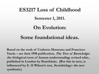 ES3217 Loss of Childhood Semester 1, 2011. On Evolution: Some foundational ideas.