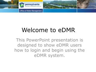 Welcome to eDMR
