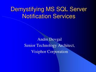Demystifying MS SQL Server Notification Services