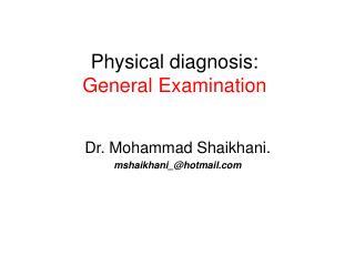 Physical diagnosis: General Examination